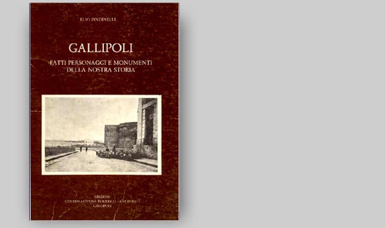 Gallipoli  - Fatti personaggi e monumenti della nostra storia
